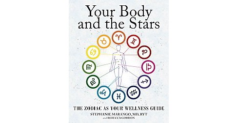 Your Body and the Stars : The Zodiac As Your Wellness Guide (Paperback) (M.D. Stephanie Marango & - image 1 of 1