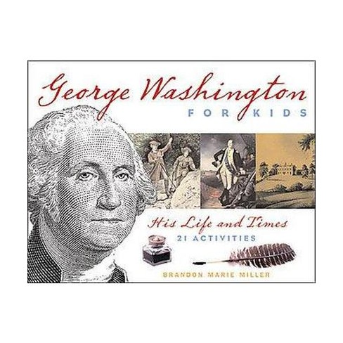 george washington for kids his life and times with 21 activities