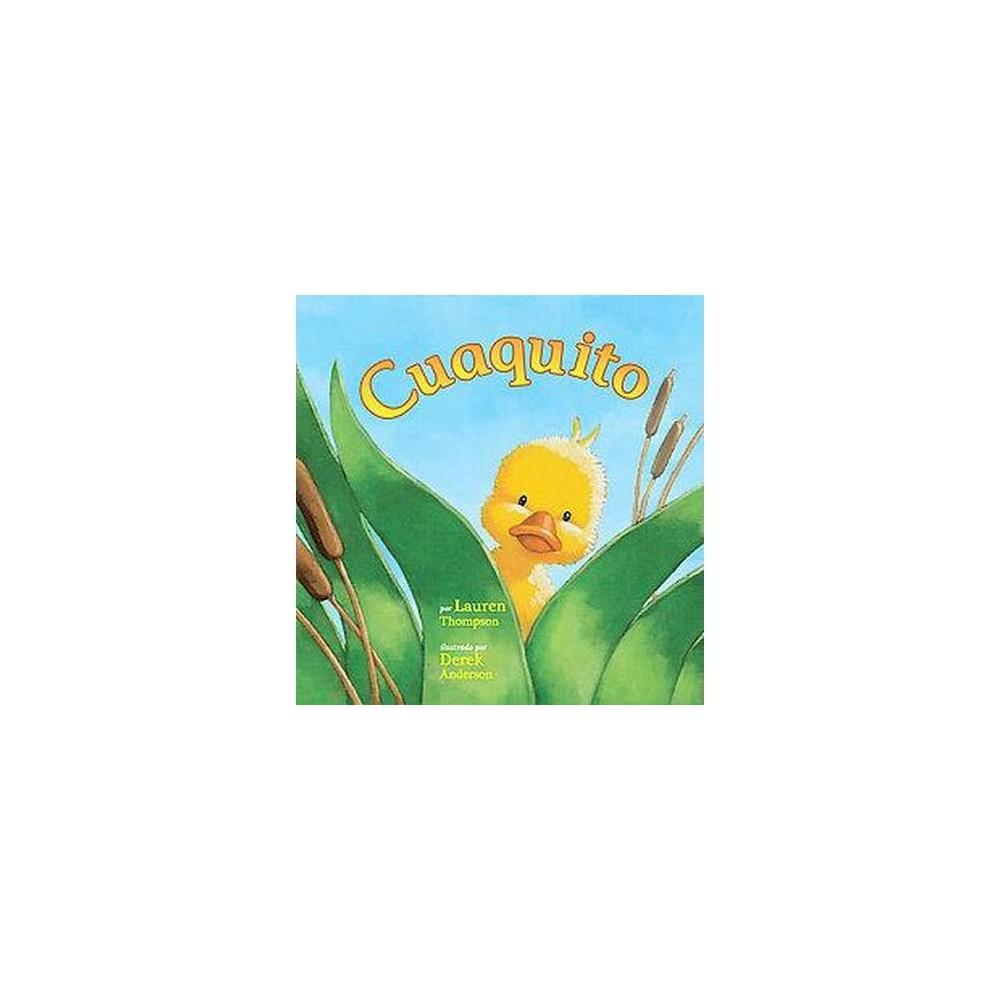 Cuaquito / Little Quack (Hardcover) (Lauren Thompson)