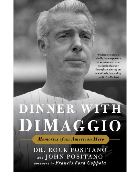 Dinner With Dimaggio : Memories of an American Hero - Reprint by Dr. Rock Positano & John Positano - image 1 of 1