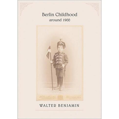 Berlin Childhood Around 1900 - by  Walter Benjamin (Paperback) - image 1 of 1