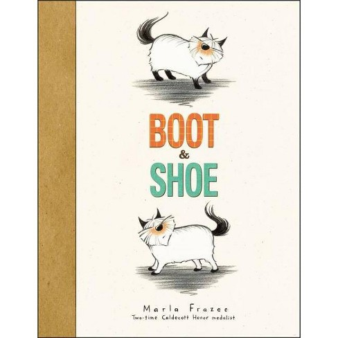 Boot & Shoe - by  Marla Frazee (Hardcover) - image 1 of 3