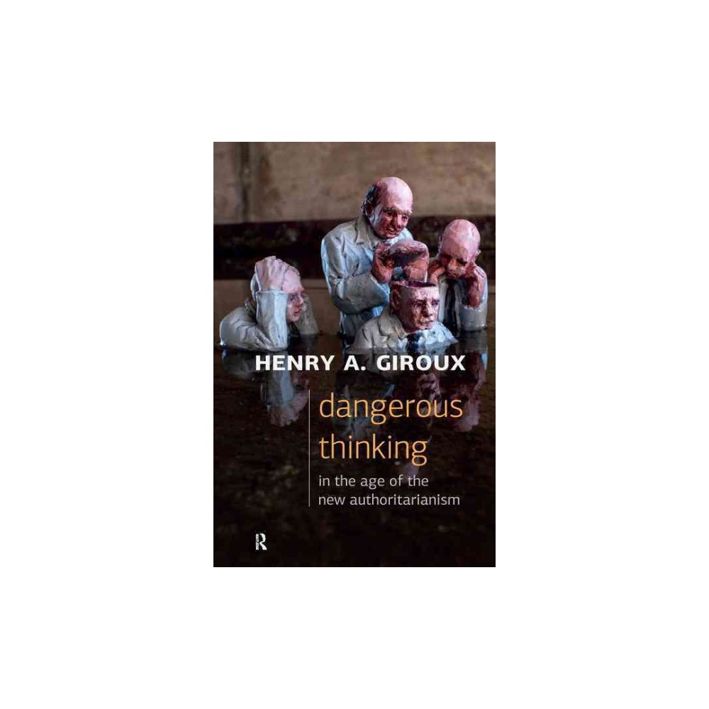 Dangerous Thinking in the Age of the New ( Critical Interventions: Politics, Culture, and the Promise of