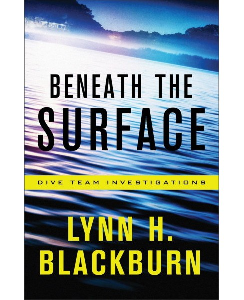 Beneath the Surface -  (Dive Team Investigations) by Lynn H. Blackburn (Paperback) - image 1 of 1