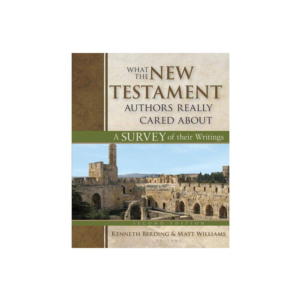 What The New Testament Authors Really Cared About 2nd Edition By Kenneth Berding Matt Williams Hardcover