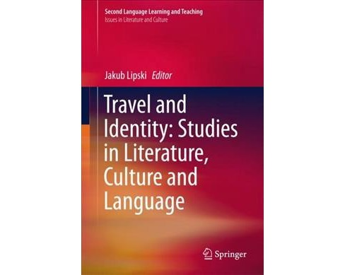 Travel and Identity : Studies in Literature, Culture and Language -  (Hardcover) - image 1 of 1