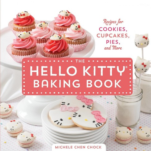 Hello Kitty Baking Book : Recipes for Cookies, Cupcakes, Pies, and More (Hardcover) (Michele Chen Chock) - image 1 of 1