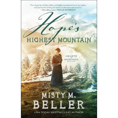 Hope's Highest Mountain - (Hearts of Montana) by  Misty M Beller (Paperback)