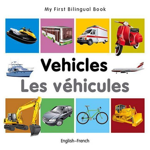 My First Bilingual Book-Vehicles (English-French) - (Board_book) - image 1 of 1
