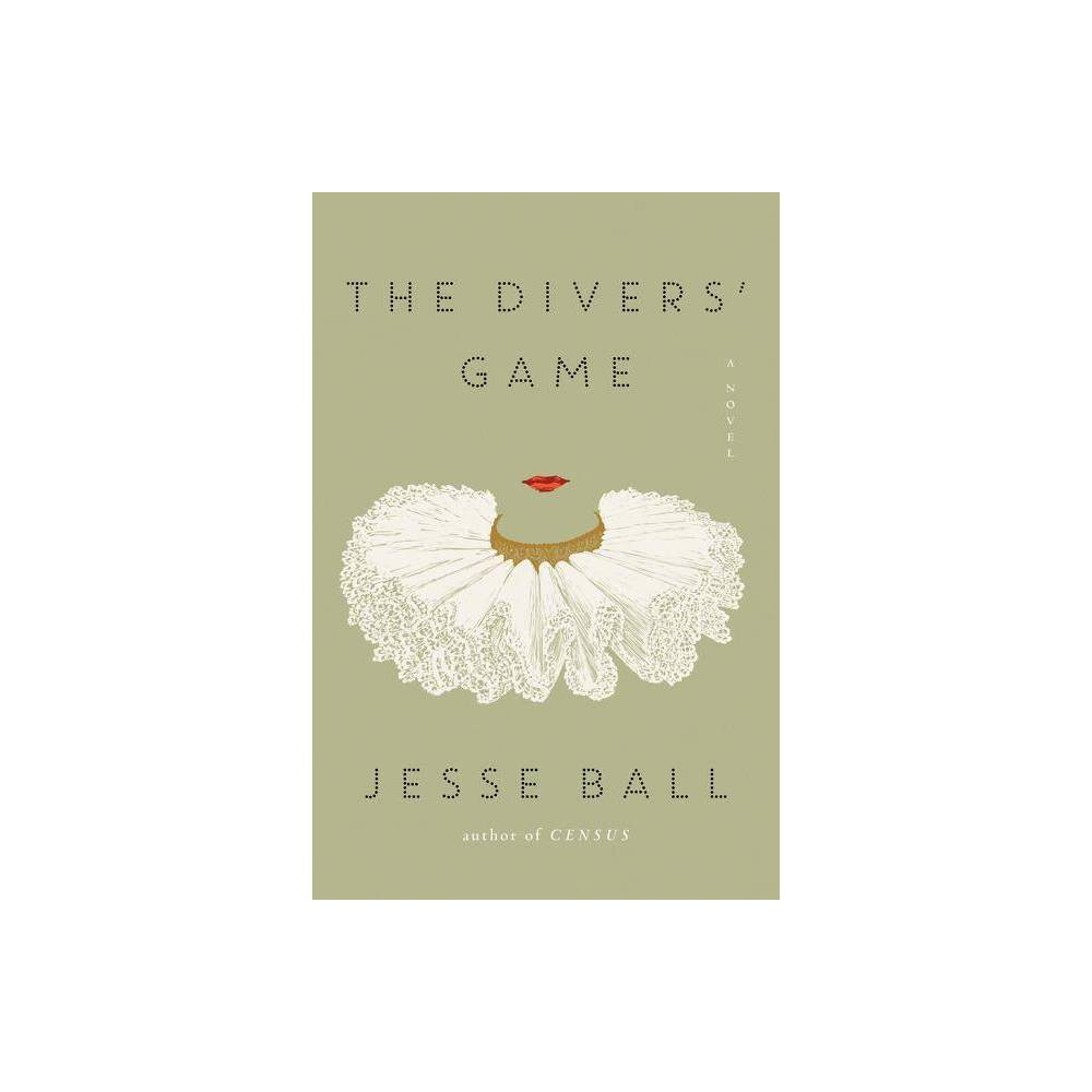 The Divers Game By Jesse Ball Hardcover