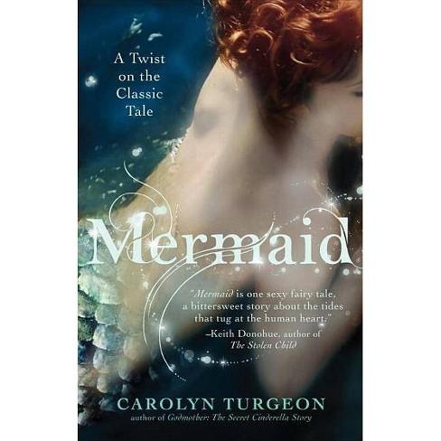 Mermaid (Original) (Paperback) by Carolyn Turgeon - image 1 of 1