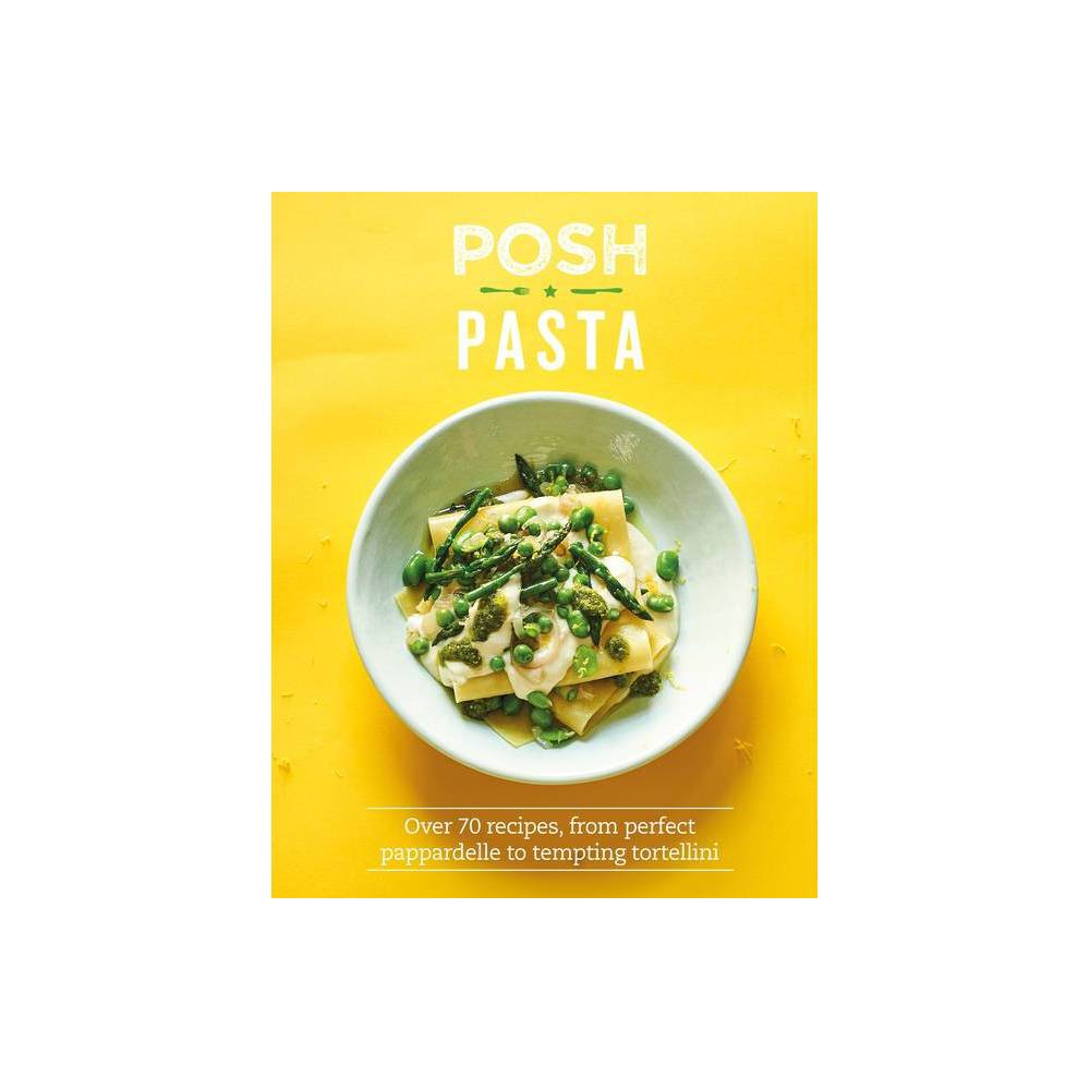 Posh Pasta By Phillippa Spence Hardcover