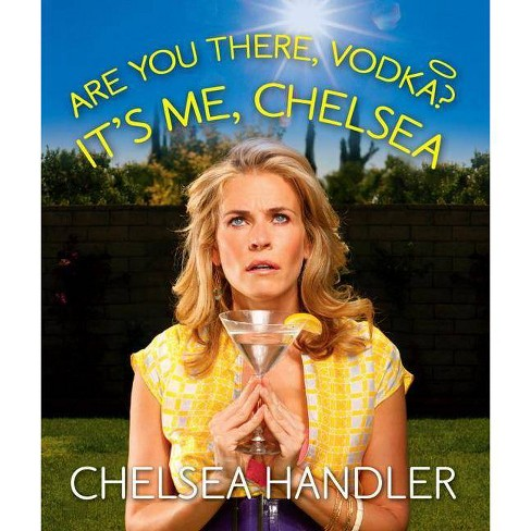 Are You There, Vodka? It's Me, Chelsea - (Miniature Editions) by  Chelsea Handler (Hardcover) - image 1 of 1