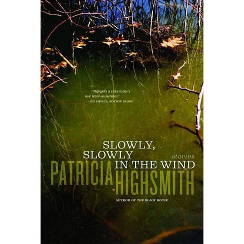 Slowly, Slowly in the Wind - by  Patricia Highsmith (Paperback) - image 1 of 1