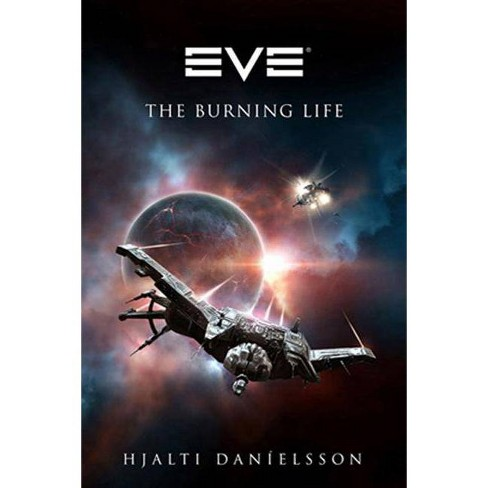 Eve: The Burning Life - by  Hjalti Danielsson (Paperback) - image 1 of 1