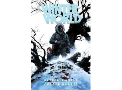 Winter World : Better Angels, Colder Hearts (Paperback) (Chuck Dixon) - image 1 of 1