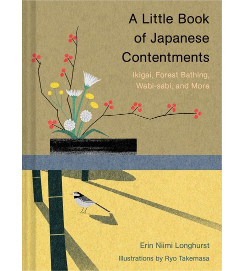 Little Book of Japanese Contentments : Ikigai, Forest Bathing, Wabi-Sabi, and More -  (Hardcover) - image 1 of 1