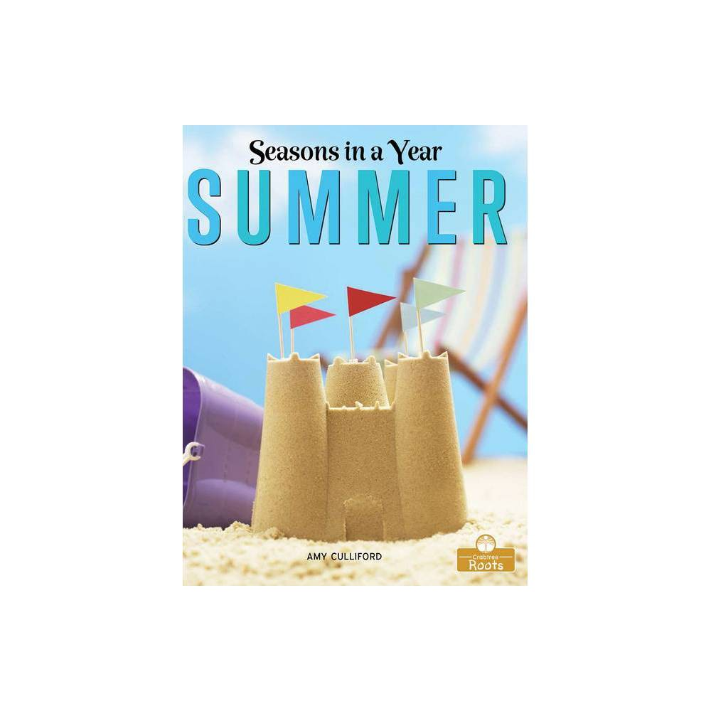 Summer Seasons In A Year By Amy Culliford Hardcover
