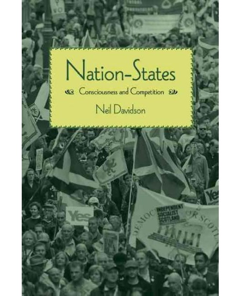 Nation-States : Consciousness and Competition (Paperback) (Neil Davidson) - image 1 of 1