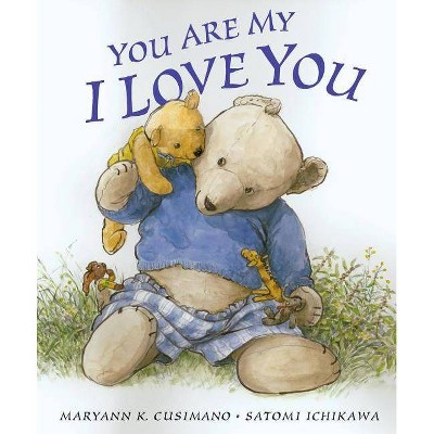 You Are My I Love You (Hardcover)by Maryann K. Cusimano
