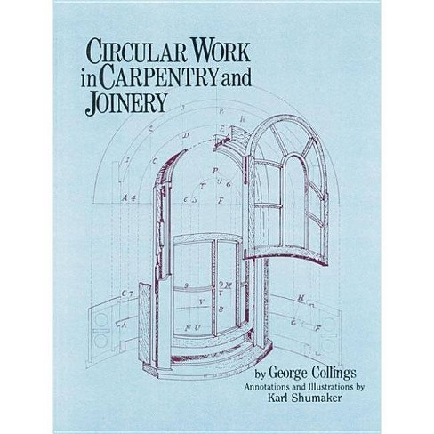 Circular Work in Carpentry and Joinery - 5 Edition by  George Collings (Paperback) - image 1 of 1