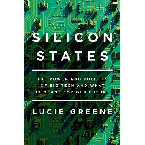 Silicon States - by  Lucie Greene (Hardcover) - image 1 of 1