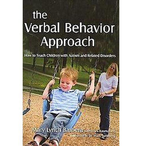 Verbal Behavior Approach : How to Teach Children With Autism and Related Disorders (Paperback) (Mary - image 1 of 1