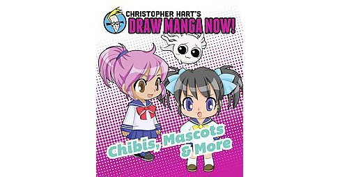 Chibis, Mascots & More (Paperback) (Christopher Hart) - image 1 of 1