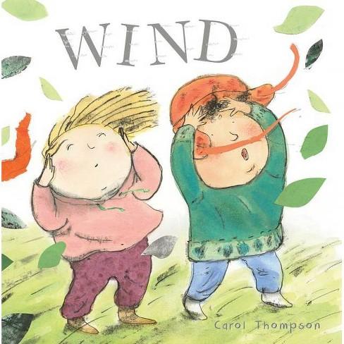 Wind - (Whatever the Weather) by  Carol Thompson (Board Book) - image 1 of 1