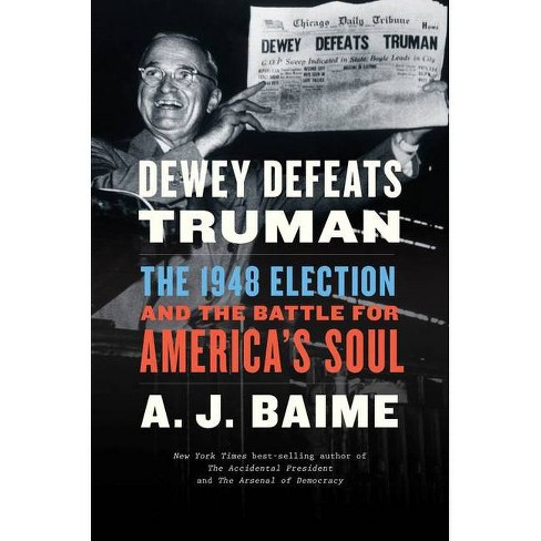 Dewey Defeats Truman - by  A J Baime (Hardcover) - image 1 of 1