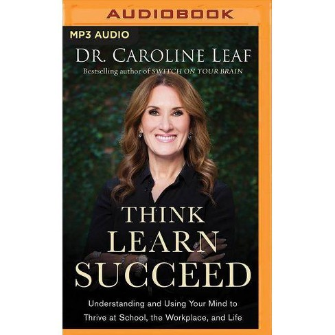 Think, Learn, Succeed - by  Caroline Leaf (AudioCD) - image 1 of 1