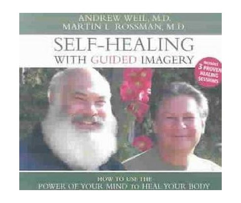 Self-Healing With Guided Imagery : How to Use the Power of Your Mind to Heal Your Body (Abridged) - image 1 of 1