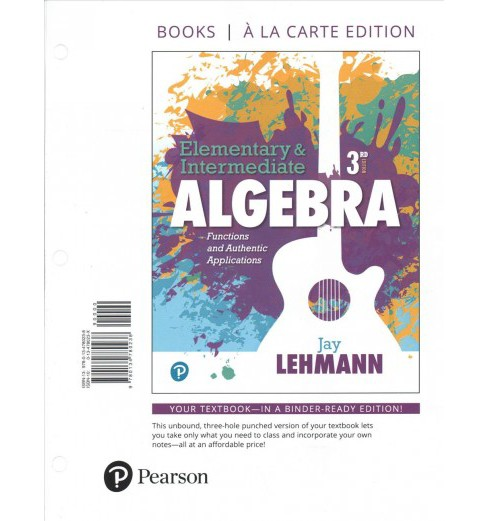 Elementary and Intermediate Algebra : Functions & Authentic Applications -  by Jay Lehmann (Paperback) - image 1 of 1