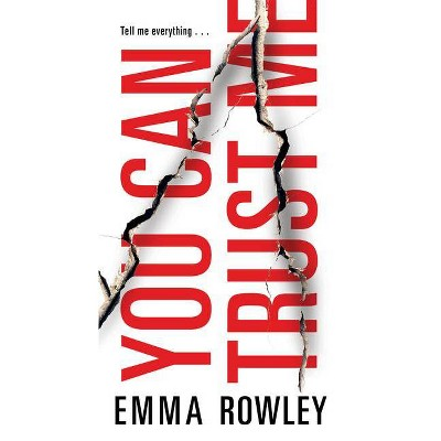 You Can Trust Me - by Emma Rowley (Paperback)
