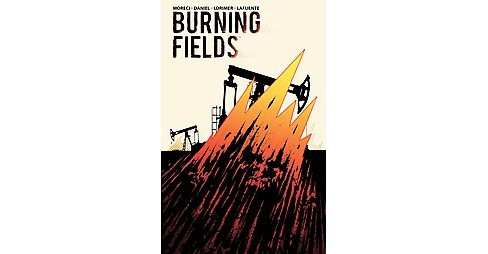 Burning Fields (Paperback) (Michael Moreci & Tim Daniel) - image 1 of 1