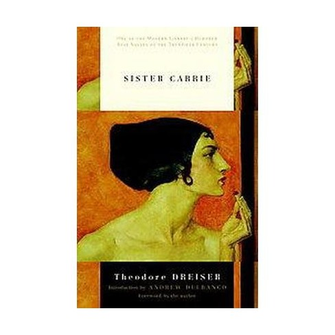 Sister Carrie - (Modern Library (Paperback)) by Theodore Dreiser (Paperback)