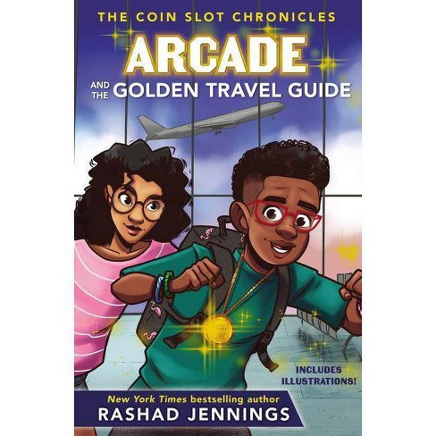 Arcade and the Golden Travel Guide - (Coin Slot Chronicles) by  Rashad Jennings (Hardcover) - image 1 of 1