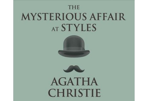 Mysterious Affair at Styles -  Unabridged (Hercule Poirot) by Agatha Christie (CD/Spoken Word) - image 1 of 1