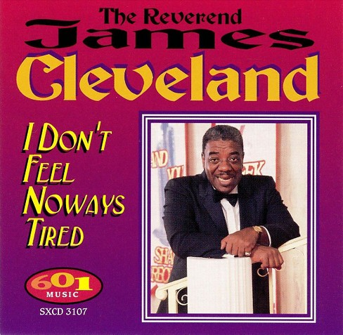 James Cleveland - I Dont Feel Noways Tired (CD) - image 1 of 1