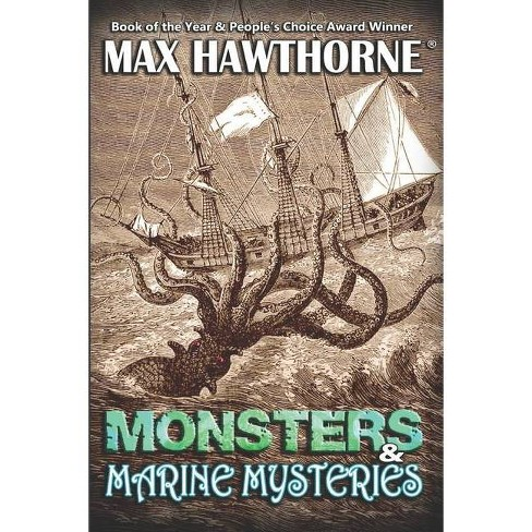 Monsters & Marine Mysteries - by Max Hawthorne (Paperback)