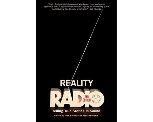 Reality Radio : Telling True Stories in Sound (Paperback) - image 1 of 1