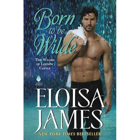 Born to be Wilde by Eloisa James (Paperback) - image 1 of 1
