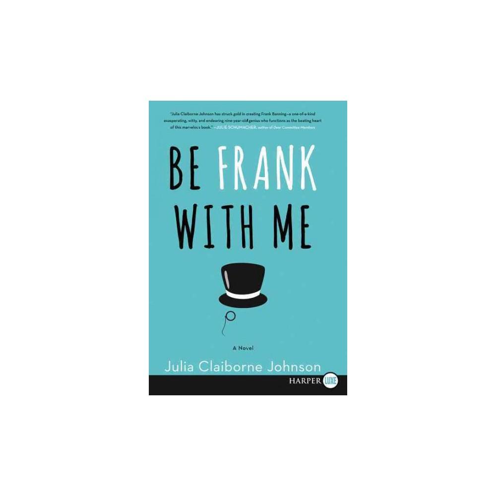 Be Frank With Me (Larger Print) (Paperback) (Julia Claiborne Johnson)