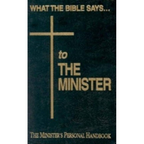 What the Bible Says to the Minister (Leatherette - Black) - 2 Edition by  Anonymous (Leather_bound) - image 1 of 1