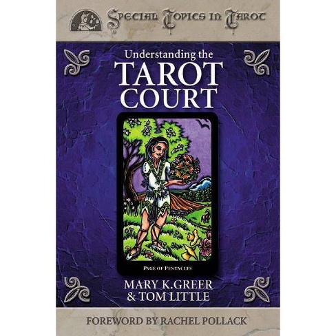 Understanding the Tarot Court - (Special Topics in Tarot) by  Mary K Greer & Tom Little (Paperback) - image 1 of 1