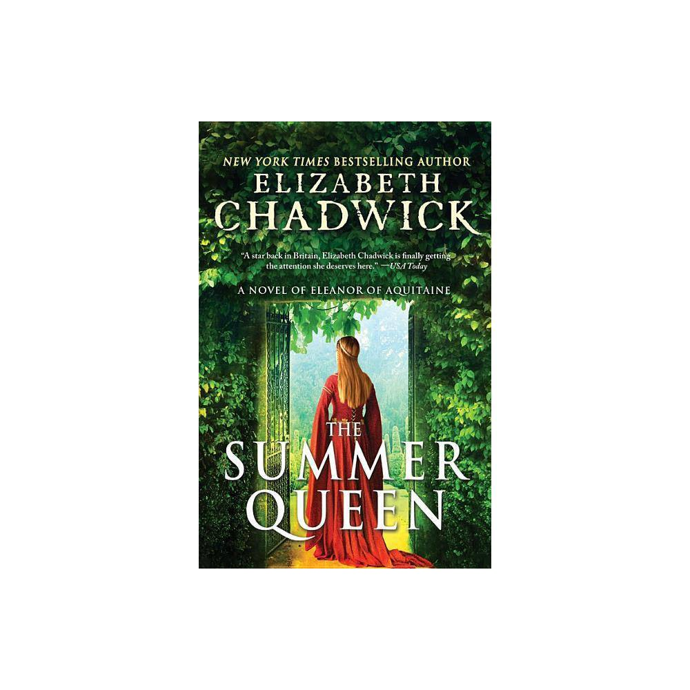 The Summer Queen Eleanor Of Aquitaine By Elizabeth Chadwick Paperback