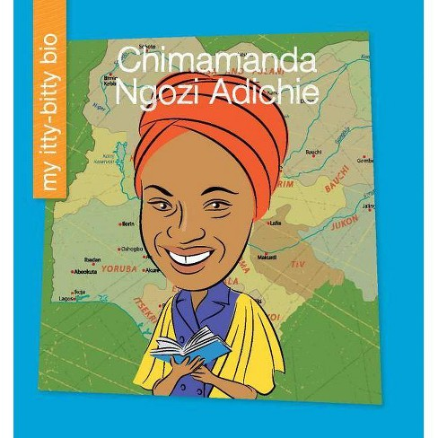 Chimamanda Ngozi Adichie - (My Early Library: My Itty-Bitty Bio) by  Katlin Sarantou (Paperback) - image 1 of 1