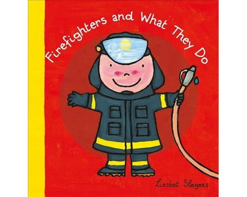 Firefighters and What They Do -  (What They Do) by Liesbet Slegers (Hardcover) - image 1 of 1
