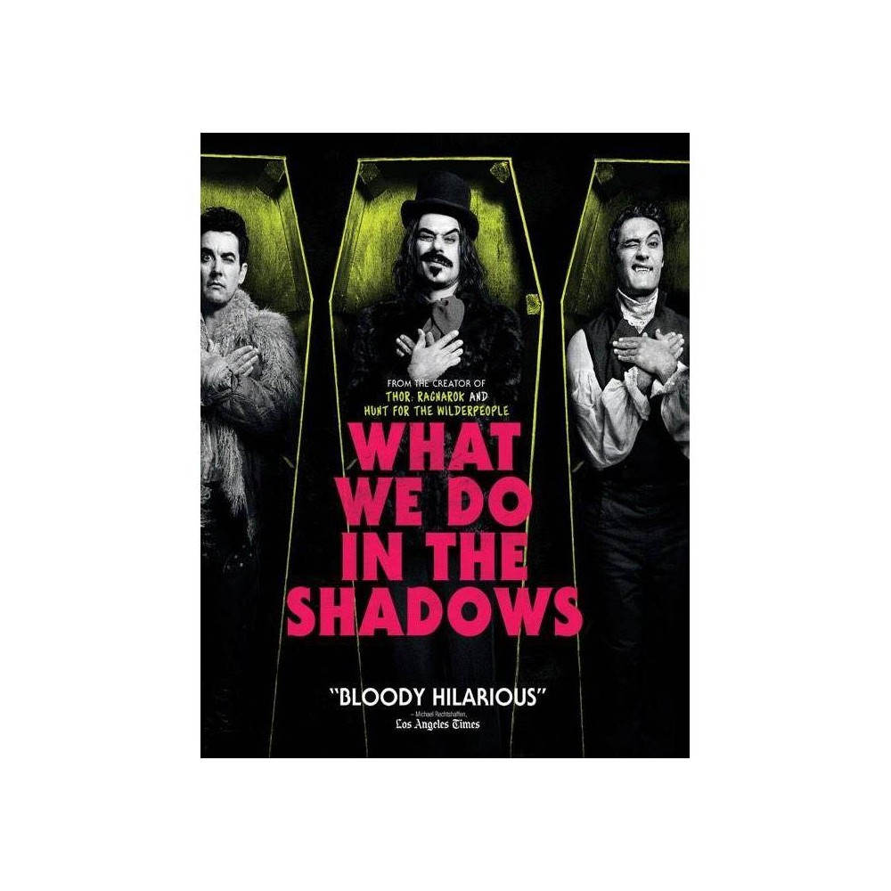 What We Do in the Shadows (Blu-ray)(2019) WHAT WE DO IN THE SHADOWS chronicles the adventures of four vampire roommates trying to get by in a modern world that's not always hospitable to the undead. Clement and Waititi, creators of the HBO hit series  Flight of the Conchords,  co-wrote, co-directed, and co-star in this hilarious send-up in which an endearingly unhip quartet of friends reveal to us or, rather, to the documentary crew that's filming them, the details of their daily-make that nightly-routine. Ranging in age from 183 to 8,000, and in appearance from adorably youthful to Nosferatu-crusty, they squabble over household chores, struggle to keep up with the latest trends in technology and fashion, antagonize the local werewolves, cruise clubs for lovely ladies, and deal with the rigors of living on a very, very strict diet.