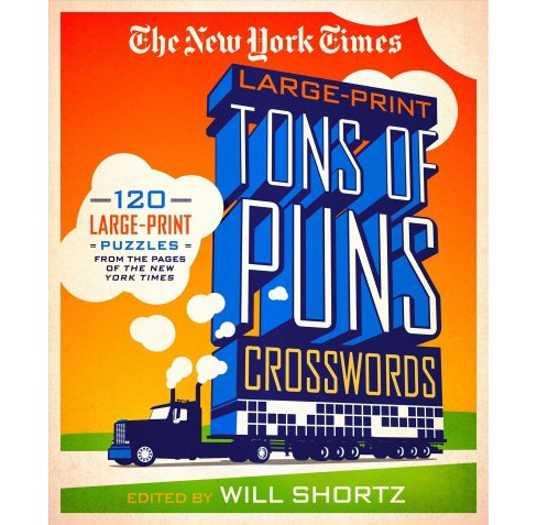New York Times Large-Print Tons of Puns Crosswords : 120 Large-Print Puzzles from the Pages of the New - image 1 of 1